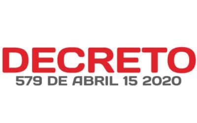 Decreto 579 del 15 de Abril de 2020